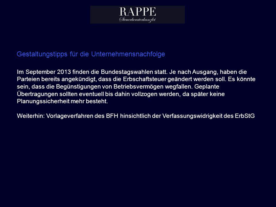 Gestaltungstipps für die Unternehmensnachfolge Im September 2013 finden die Bundestagswahlen statt. Je nach Ausgang, haben die Parteien bereits angekü