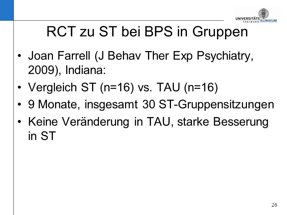 26 RCT zu ST bei BPS in Gruppen Joan Farrell (J Behav Ther Exp Psychiatry, 2009), Indiana: Vergleich ST (n=16) vs.