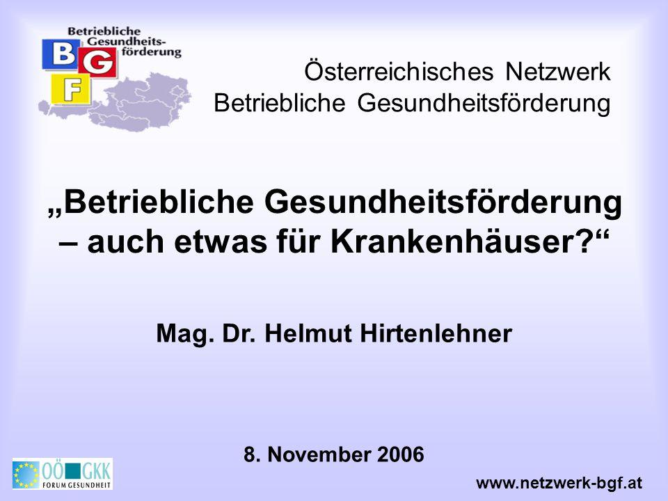 Österreichisches Netzwerk Betriebliche Gesundheitsförderung www.netzwerk-bgf.at Betriebliche Gesundheitsförderung BGF umfasst alle gemeinsamen Maßnahmen von Arbeitgebern und Arbeitnehmern zur Verbesserung von Gesundheit und Wohlbefinden am Arbeitsplatz.