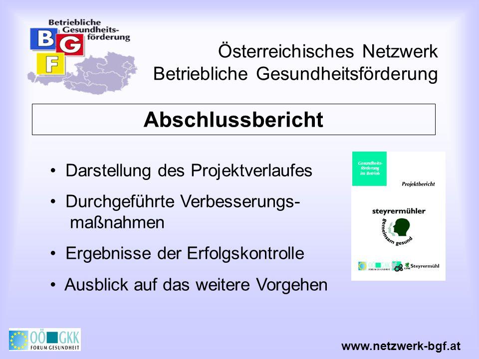 Österreichisches Netzwerk Betriebliche Gesundheitsförderung www.netzwerk-bgf.at Abschlussbericht Darstellung des Projektverlaufes Durchgeführte Verbes