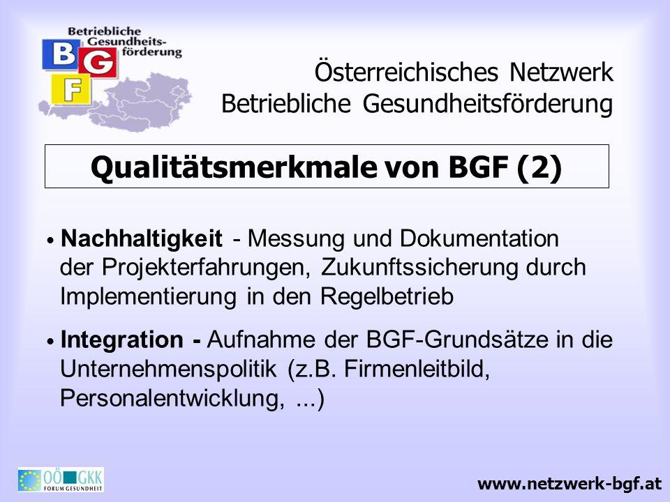 Österreichisches Netzwerk Betriebliche Gesundheitsförderung Qualitätsmerkmale von BGF (2) Nachhaltigkeit - Messung und Dokumentation der Projekterfahr