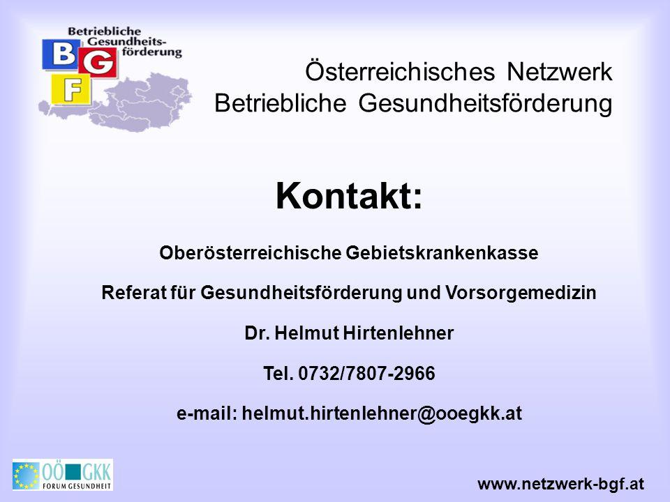 Österreichisches Netzwerk Betriebliche Gesundheitsförderung Kontakt: Oberösterreichische Gebietskrankenkasse Referat für Gesundheitsförderung und Vors