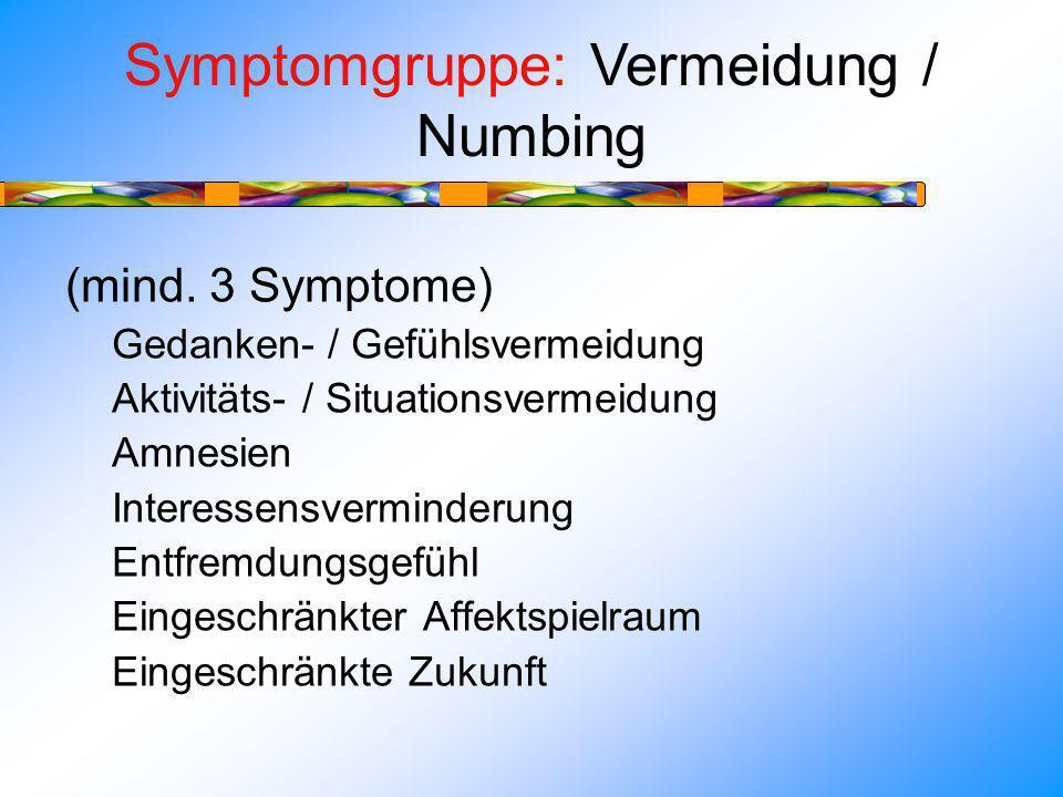 Symptomgruppe: Vermeidung / Numbing (mind.