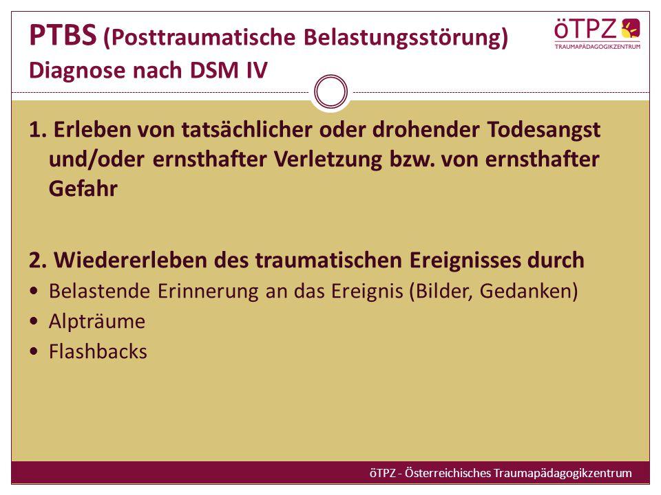 PTBS (Posttraumatische Belastungsstörung) Diagnose nach DSM IV 1.