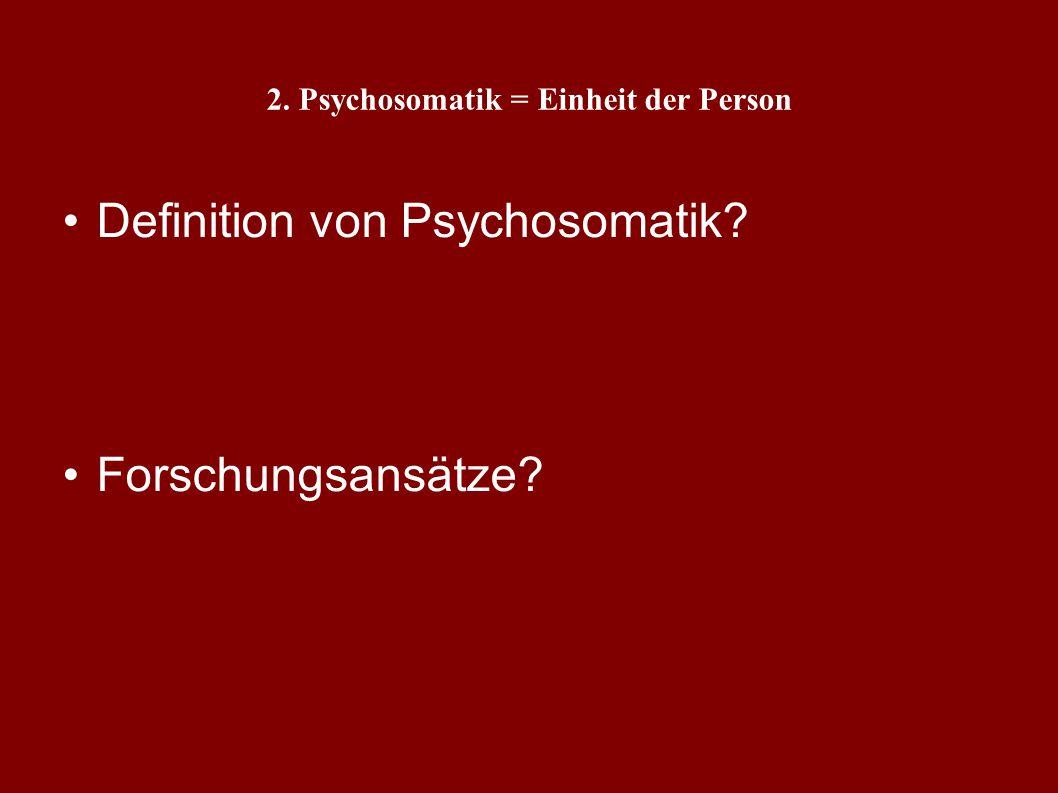 1: Rolle der Psychologie in der Medizin 2. Psychosomatik = Einheit der Person 3. PatientInnen-karrieren 4. Psychophysiologische Prozesse 5. Arzt/Ärzti