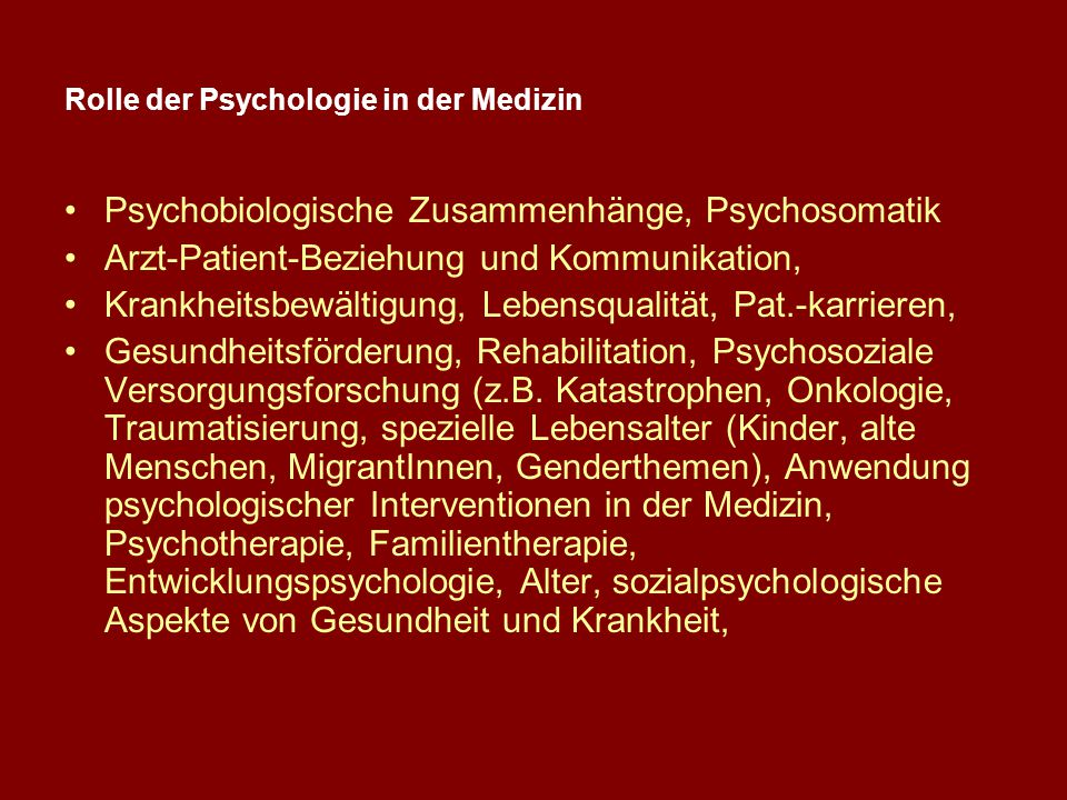 1: Rolle der Psychologie in der Medizin 2. Psychosomatik = die Einheit der Person 3. Patientenkarrieren 4. Psychophysiologische Prozesse 5. Arzt-Patie