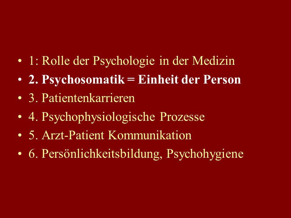 Rolle der Psychologie in der Medizin Psychobiologische Zusammenhänge, Psychosomatik Arzt-Patient-Beziehung und Kommunikation, Krankheitsbewältigung, L