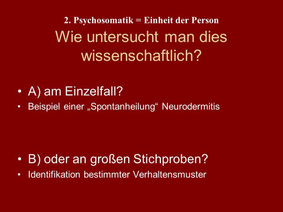 2. Psychosomatik = Einheit der Person Definition?