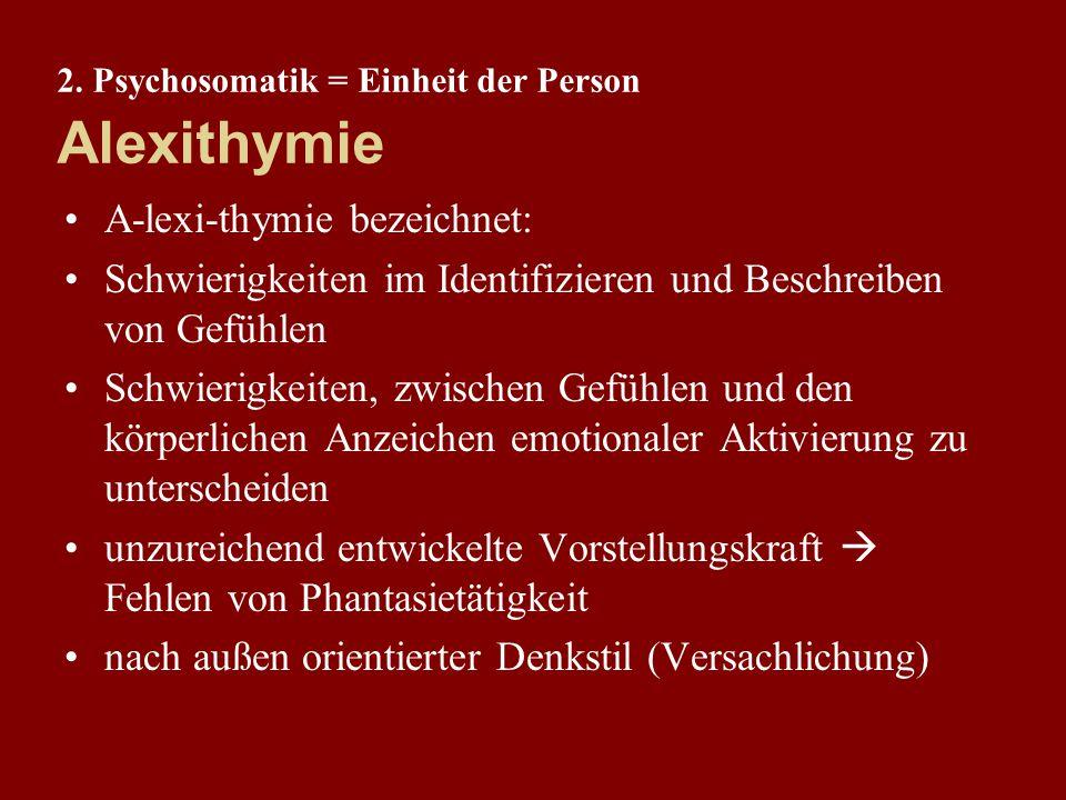 2. Psychosomatik = Einheit der Person Wie soll man sich einen psycho – physischen Zusammenhang vorstellen? Oder: Wie kann sich Erleben / Verhalten auf