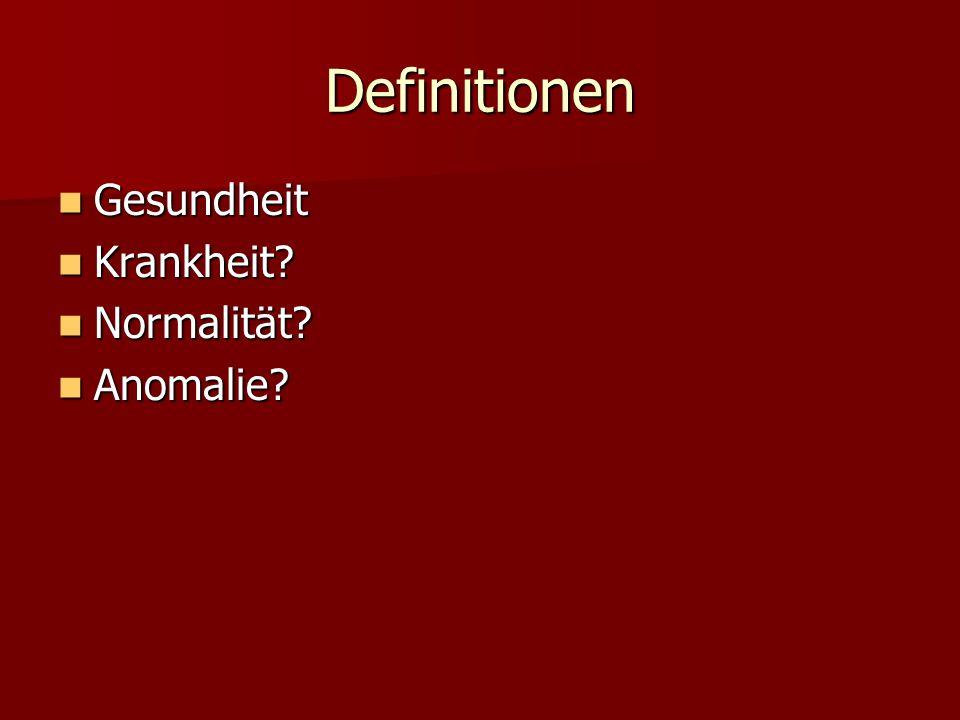 Definitionen Gesundheit Gesundheit Krankheit. Krankheit.
