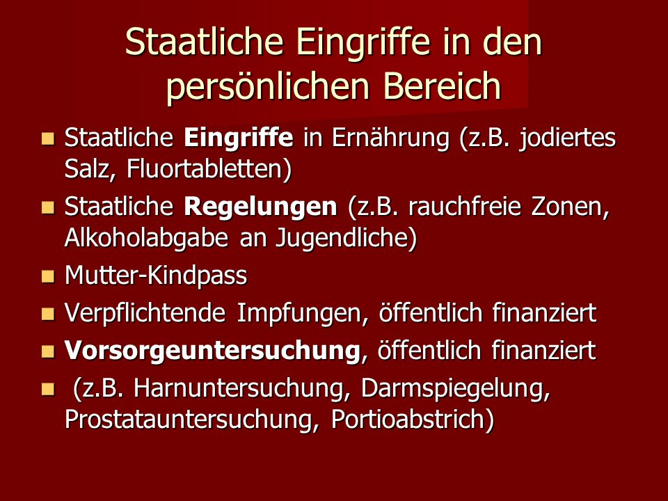 Staatliche Eingriffe in den persönlichen Bereich Staatliche Eingriffe in Ernährung (z.B.