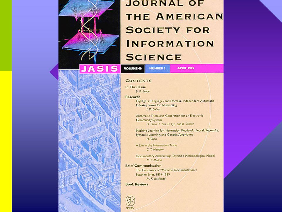 Major Topic Areas of JASIS Theory of Information Science Communication Management, Economics, and Marketing Applied Information Science Social and Legal Aspects of Information