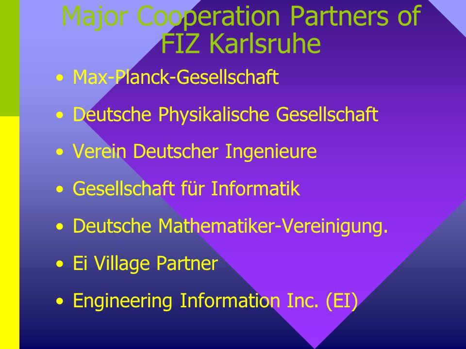 Major Cooperation Partners of FIZ Karlsruhe Max-Planck-Gesellschaft Deutsche Physikalische Gesellschaft Verein Deutscher Ingenieure Gesellschaft für I
