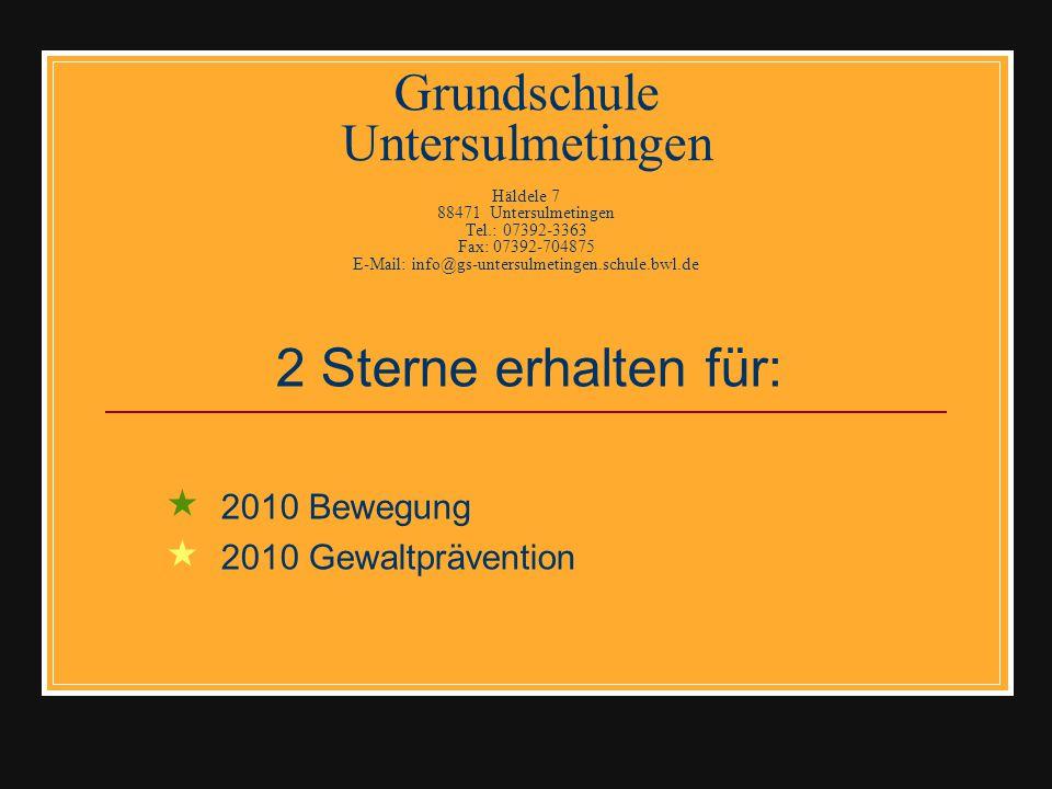 Grundschule Untersulmetingen Häldele 7 88471 Untersulmetingen Tel.: 07392-3363 Fax: 07392-704875 E-Mail: info@gs-untersulmetingen.schule.bwl.de 2 Ster