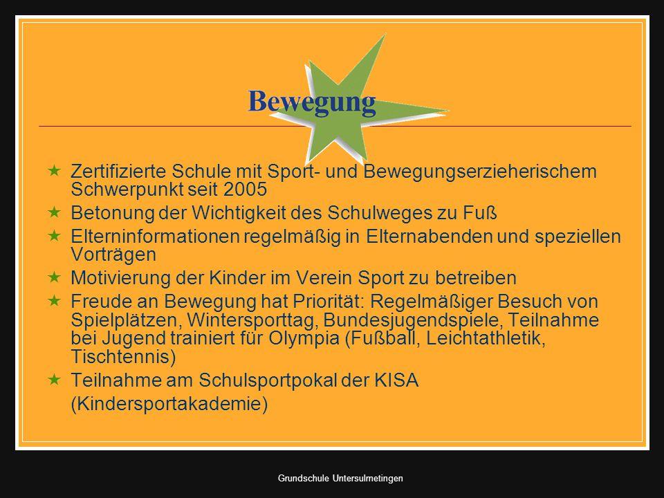 Grundschule Untersulmetingen Zertifizierte Schule mit Sport- und Bewegungserzieherischem Schwerpunkt seit 2005 Betonung der Wichtigkeit des Schulweges