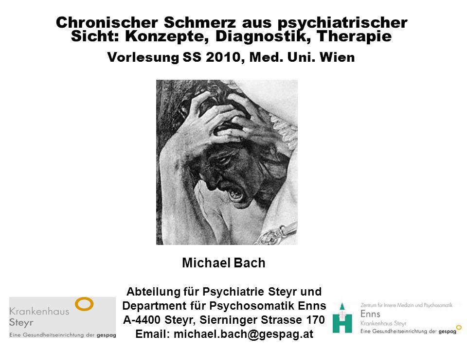 Chronischer Schmerz aus psychiatrischer Sicht: Konzepte, Diagnostik, Therapie Vorlesung SS 2010, Med.