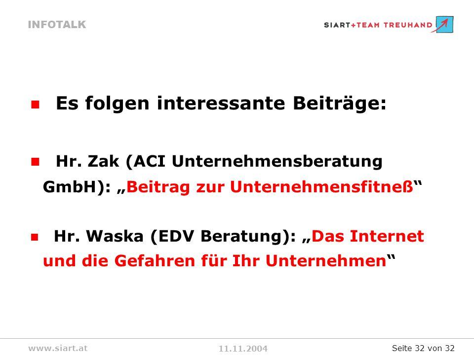 11.11.2004 INFOTALK www.siart.at Es folgen interessante Beiträge: Hr.