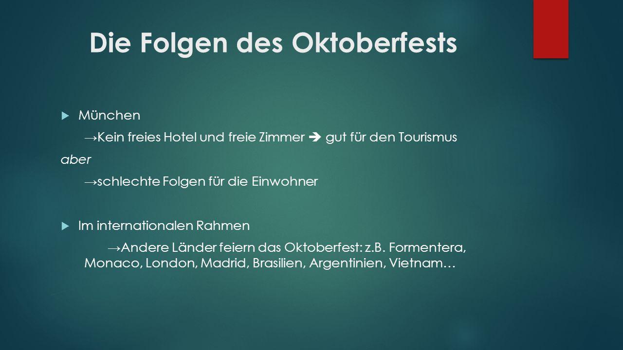 Die Folgen des Oktoberfests München Kein freies Hotel und freie Zimmer gut für den Tourismus aber schlechte Folgen für die Einwohner Im internationale