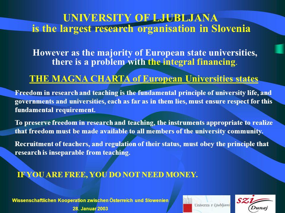 Wissenschaftlichen Kooperation zwischen Österreich und Slowenien 28. Januar 2003 UNIVERSITY OF LJUBLJANA is the largest research organisation in Slove