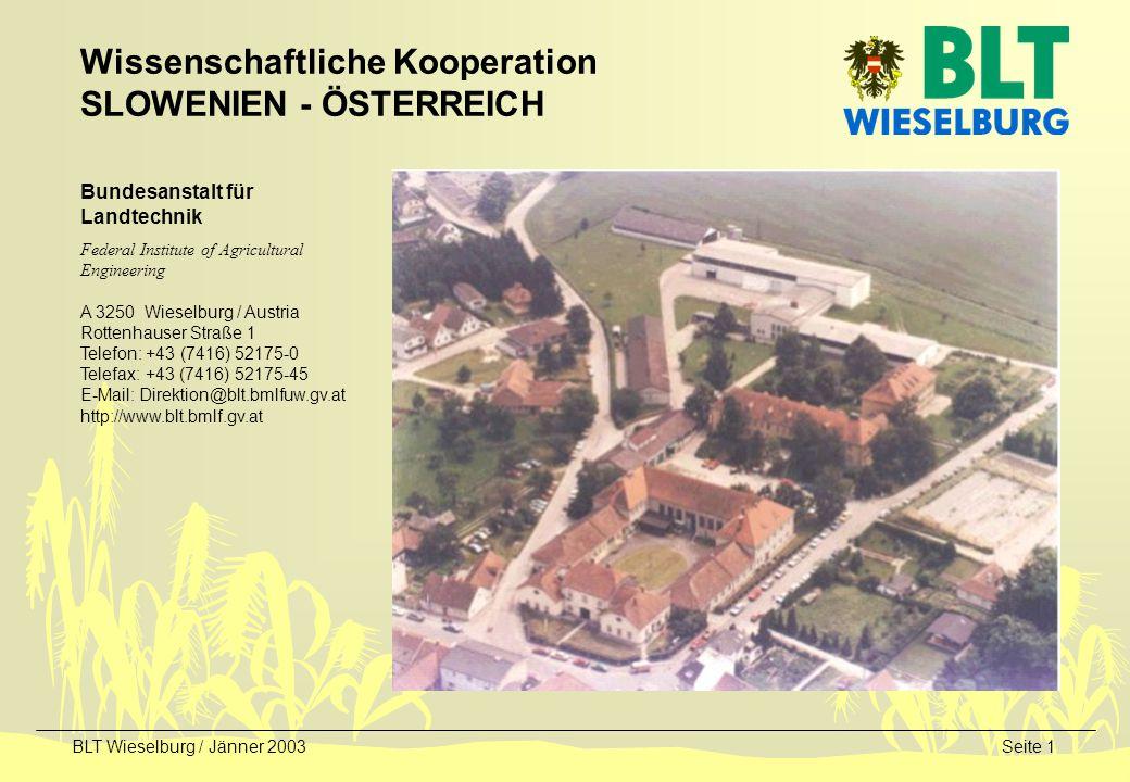 BLT Wieselburg / Jänner 2003Seite 2 Die HAUPTAUFGABEN der Bundesanstalt für Landtechnik (lt.