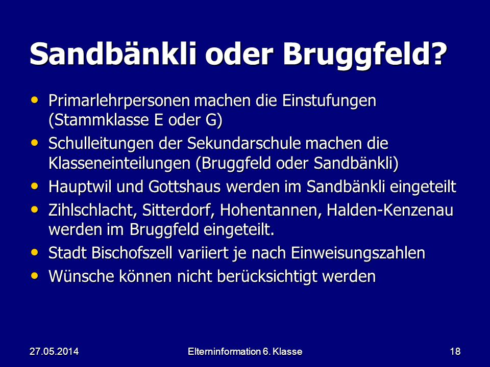 Sandbänkli oder Bruggfeld.