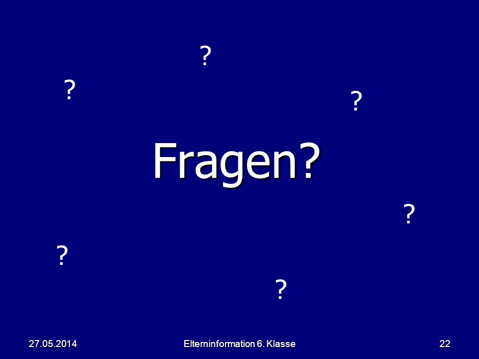 Elterninformation 6. Klasse22 Fragen 27.05.2014
