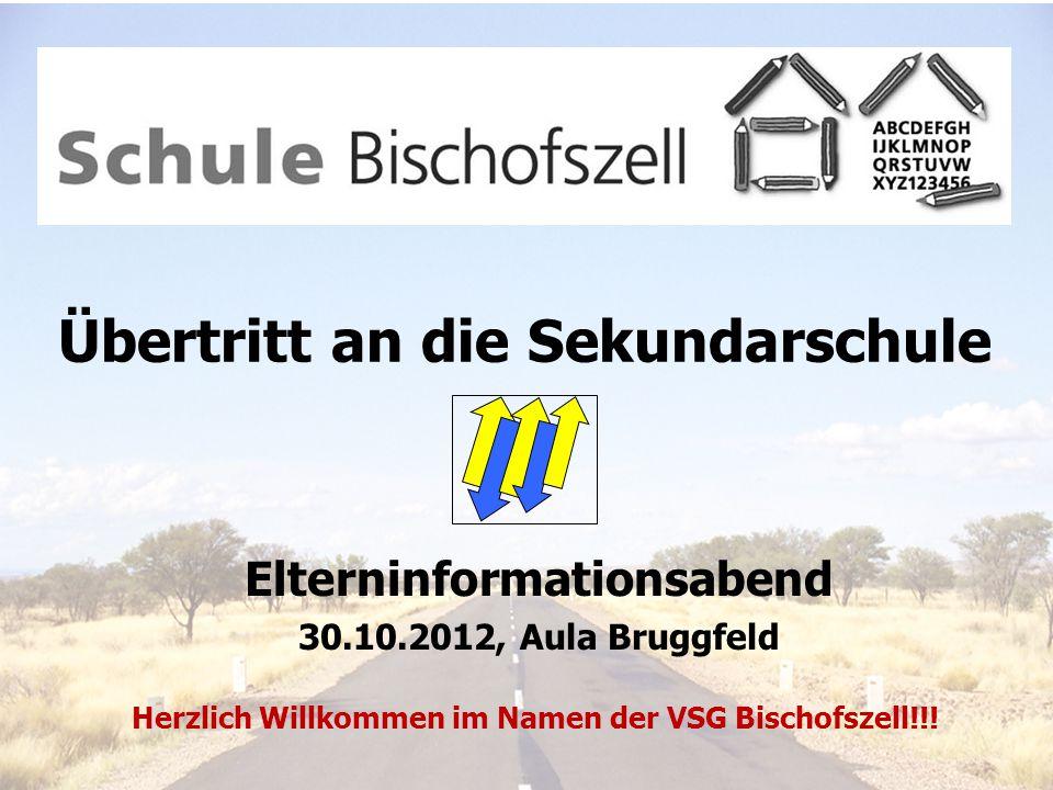 Übertritt an die Sekundarschule Elterninformationsabend 30.10.2012, Aula Bruggfeld Herzlich Willkommen im Namen der VSG Bischofszell!!!