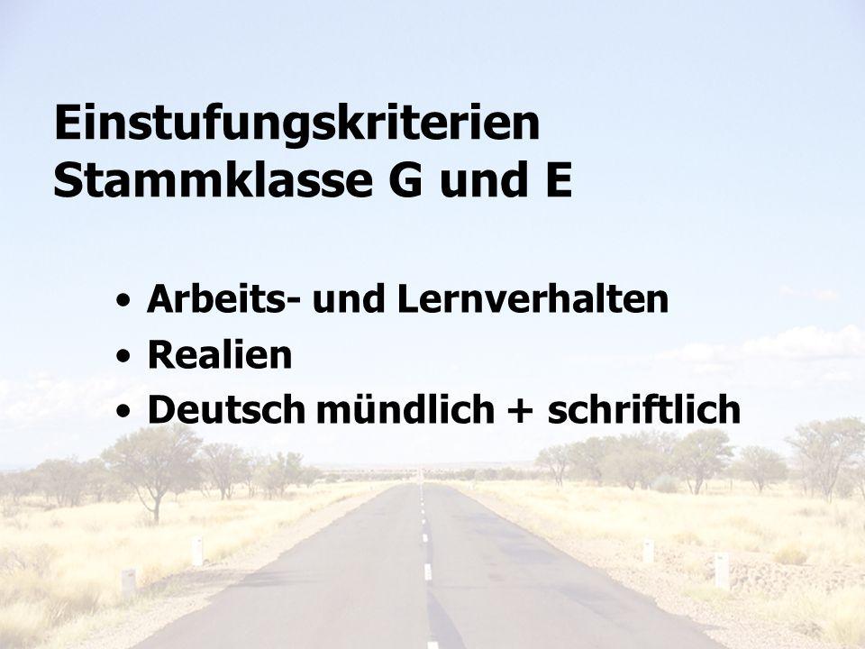 Einstufungskriterien Stammklasse G und E Arbeits- und Lernverhalten Realien Deutsch mündlich + schriftlich