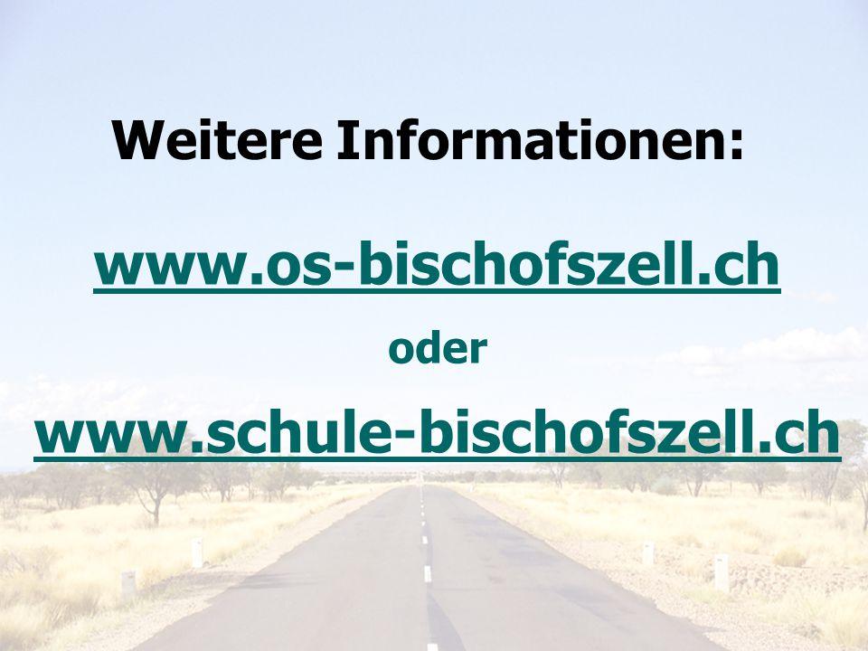 Elterninfo 6. Klasse 201125 Weitere Informationen: www.os-bischofszell.ch oder www.schule-bischofszell.ch