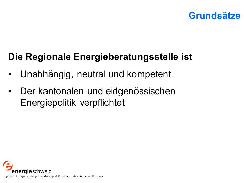 Grundsätze Die Regionale Energieberatungsstelle ist Unabhängig, neutral und kompetent Der kantonalen und eidgenössischen Energiepolitik verpflichtet Regionale Energieberatung Thun-Innertport, Kander-, Gürbe-, Aare- und Kiesental