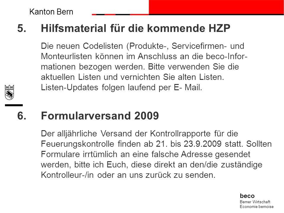 Kanton Bern beco Berner Wirtschaft Economie bernoise 5.Hilfsmaterial für die kommende HZP Die neuen Codelisten (Produkte-, Servicefirmen- und Monteurl