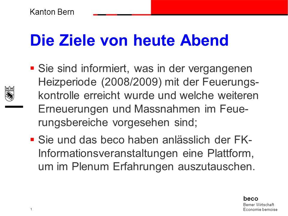Kanton Bern beco Berner Wirtschaft Economie bernoise 1 Die Ziele von heute Abend Sie sind informiert, was in der vergangenen Heizperiode (2008/2009) m