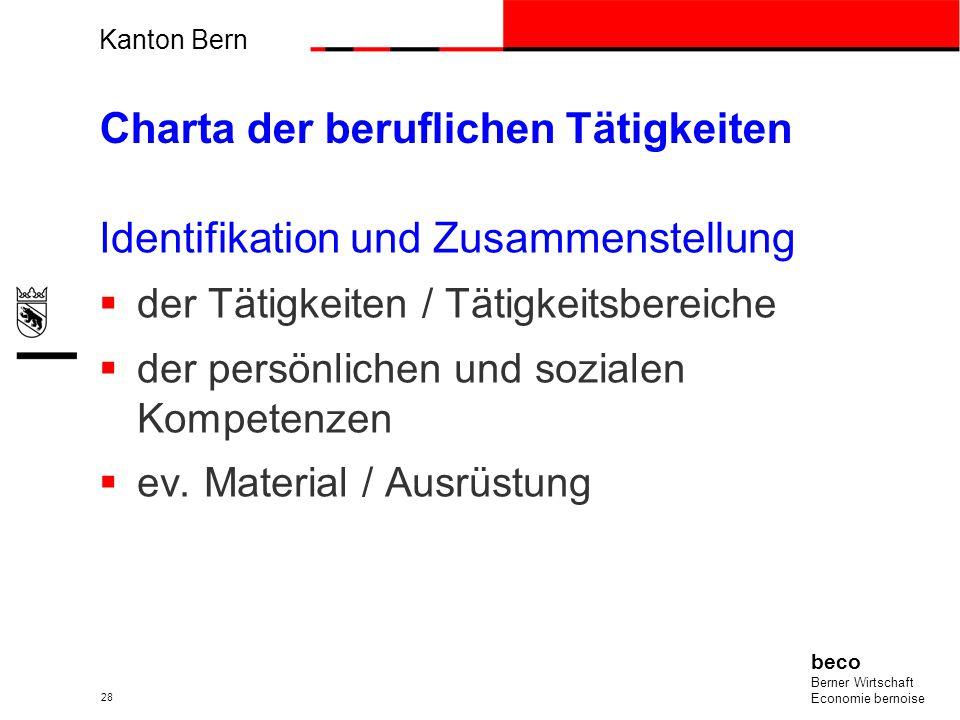 Kanton Bern beco Berner Wirtschaft Economie bernoise 28 Charta der beruflichen Tätigkeiten Identifikation und Zusammenstellung der Tätigkeiten / Tätig