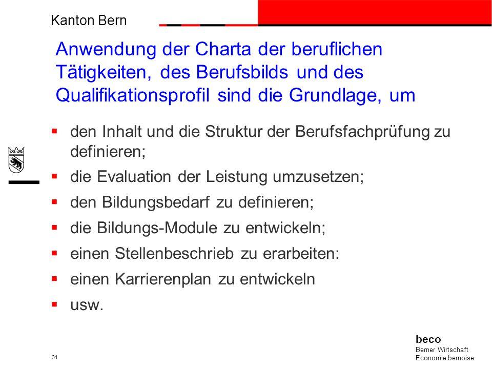 Kanton Bern beco Berner Wirtschaft Economie bernoise 31 den Inhalt und die Struktur der Berufsfachprüfung zu definieren; die Evaluation der Leistung u