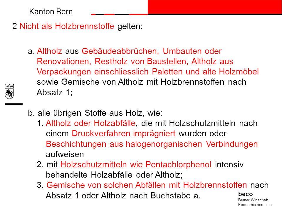 Kanton Bern beco Berner Wirtschaft Economie bernoise a. Altholz aus Gebäudeabbrüchen, Umbauten oder Renovationen, Restholz von Baustellen, Altholz aus