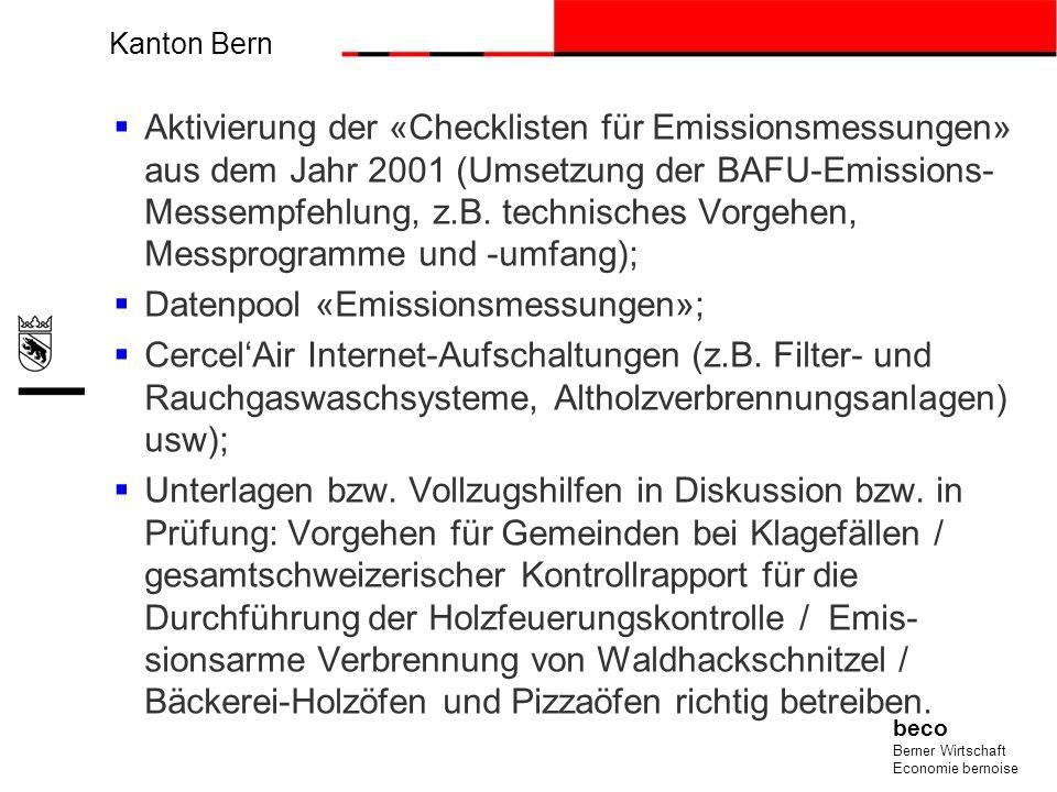 Kanton Bern beco Berner Wirtschaft Economie bernoise Aktivierung der «Checklisten für Emissionsmessungen» aus dem Jahr 2001 (Umsetzung der BAFU-Emissi