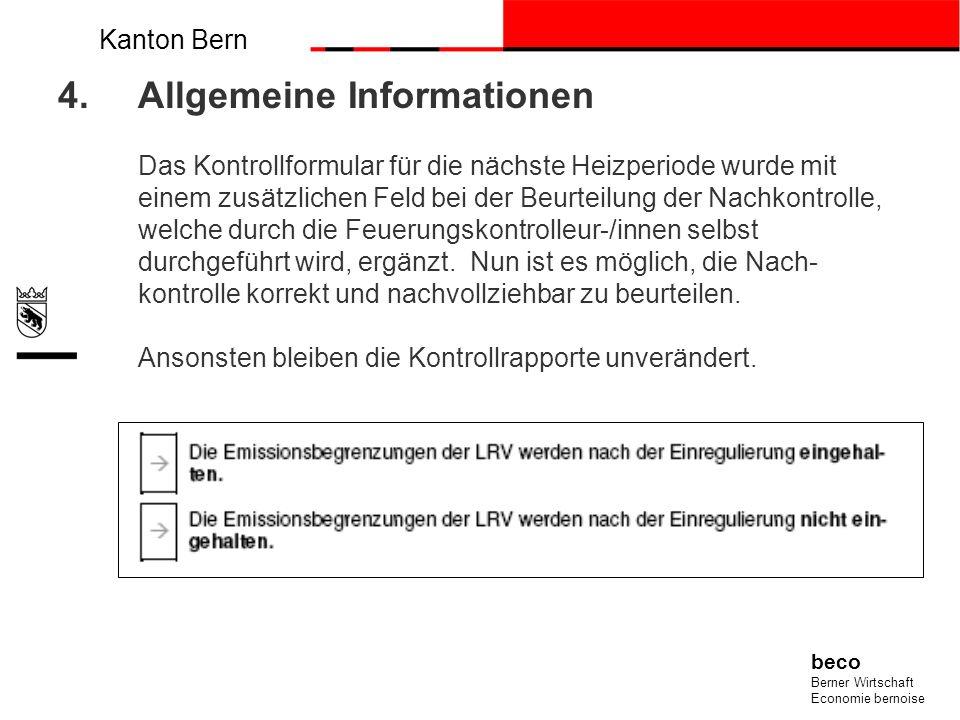 Kanton Bern beco Berner Wirtschaft Economie bernoise 4.Allgemeine Informationen Das Kontrollformular für die nächste Heizperiode wurde mit einem zusät