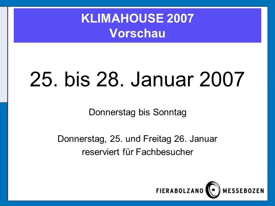25. bis 28. Januar 2007 Donnerstag bis Sonntag Donnerstag, 25.