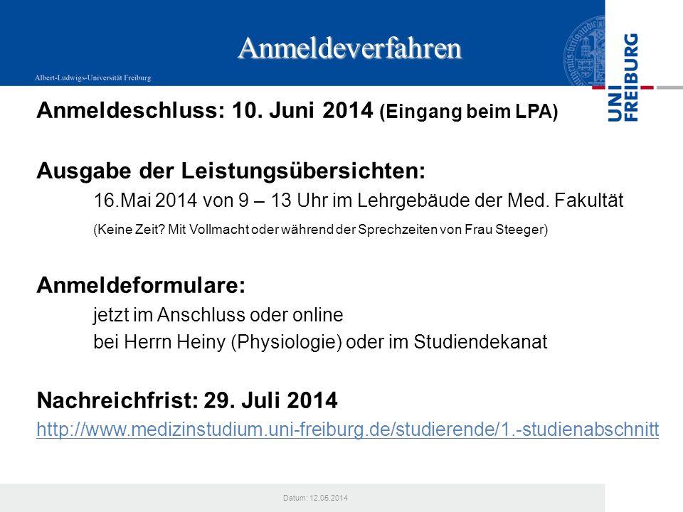 Anmeldeverfahren Anmeldeschluss: 10. Juni 2014 (Eingang beim LPA) Ausgabe der Leistungsübersichten: 16.Mai 2014 von 9 – 13 Uhr im Lehrgebäude der Med.