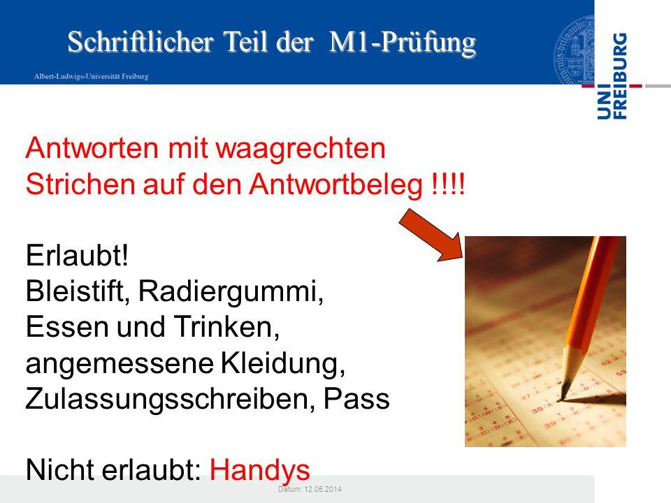 Datum: 12.05.2014 Benotung M1 NOTE Schriftliche und mündlich-praktische Prüfung bilden zu gleichen Teilen die M1 Note.