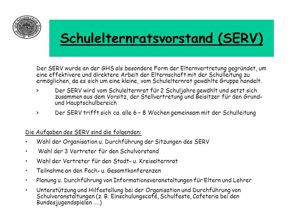 Schulelternratsvorstand (SERV) Der SERV wurde an der GHS als besondere Form der Elternvertretung gegründet, um eine effektivere und direktere Arbeit d