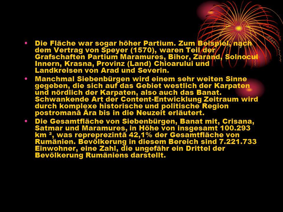 Die Fläche war sogar höher Partium. Zum Beispiel, nach dem Vertrag von Speyer (1570), waren Teil der Grafschaften Partium Maramures, Bihor, Zarand, So