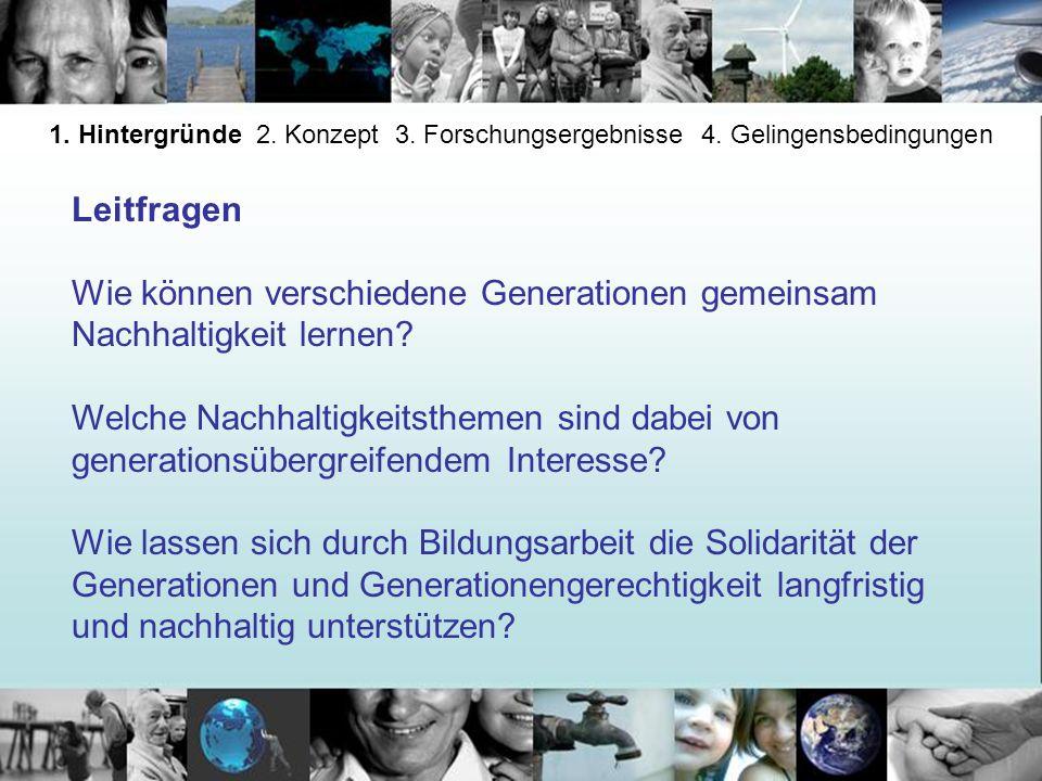 Leitfragen Wie können verschiedene Generationen gemeinsam Nachhaltigkeit lernen? Welche Nachhaltigkeitsthemen sind dabei von generationsübergreifendem