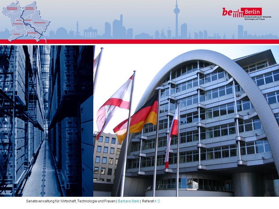 Senatsverwaltung für Wirtschaft, Technologie und Frauen | Barbara Staib | Referat II C Berlins Mittelstand: Motor der wirtschaftlichen Entwicklung Ber
