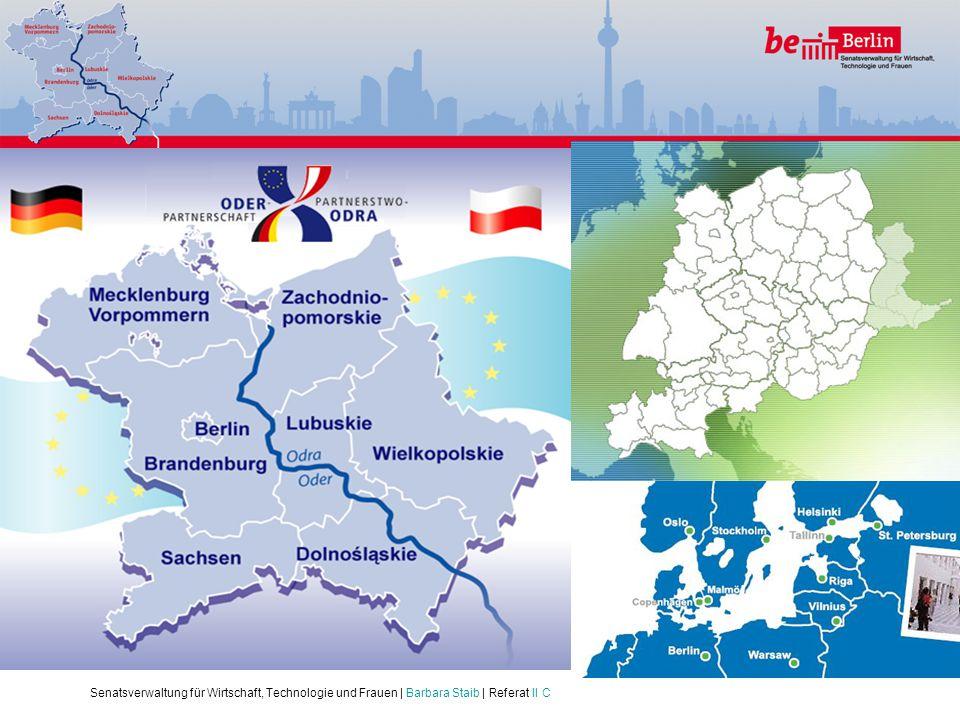 Senatsverwaltung für Wirtschaft, Technologie und Frauen | Barbara Staib | Referat II C Unsere Instrumente: Ziel 3 – INTERREG IV B und C: Interregional
