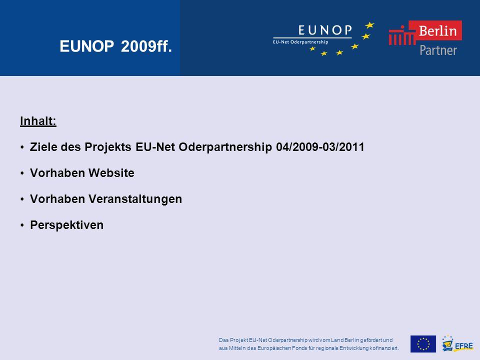 Das Projekt EU-Net Oderpartnership wird vom Land Berlin gefördert und aus Mitteln des Europäischen Fonds für regionale Entwicklung kofinanziert.