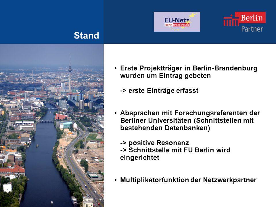 Stand Erste Projektträger in Berlin-Brandenburg wurden um Eintrag gebeten -> erste Einträge erfasst Absprachen mit Forschungsreferenten der Berliner Universitäten (Schnittstellen mit bestehenden Datenbanken) -> positive Resonanz -> Schnittstelle mit FU Berlin wird eingerichtet Multiplikatorfunktion der Netzwerkpartner