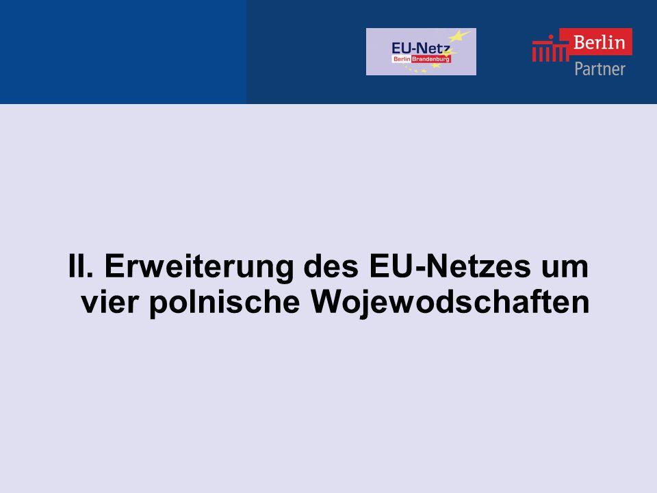 II. Erweiterung des EU-Netzes um vier polnische Wojewodschaften