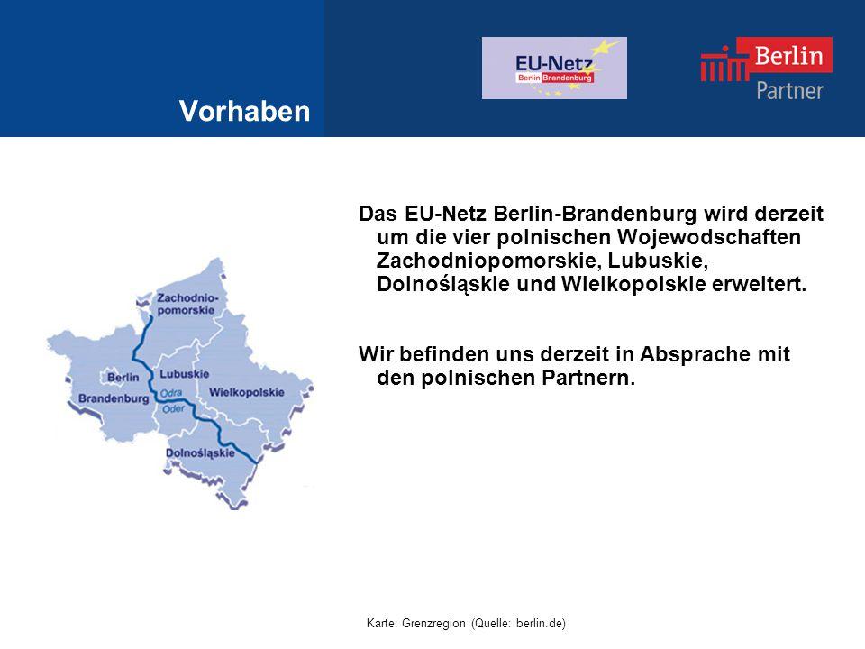 Vorhaben Das EU-Netz Berlin-Brandenburg wird derzeit um die vier polnischen Wojewodschaften Zachodniopomorskie, Lubuskie, Dolnośląskie und Wielkopolskie erweitert.
