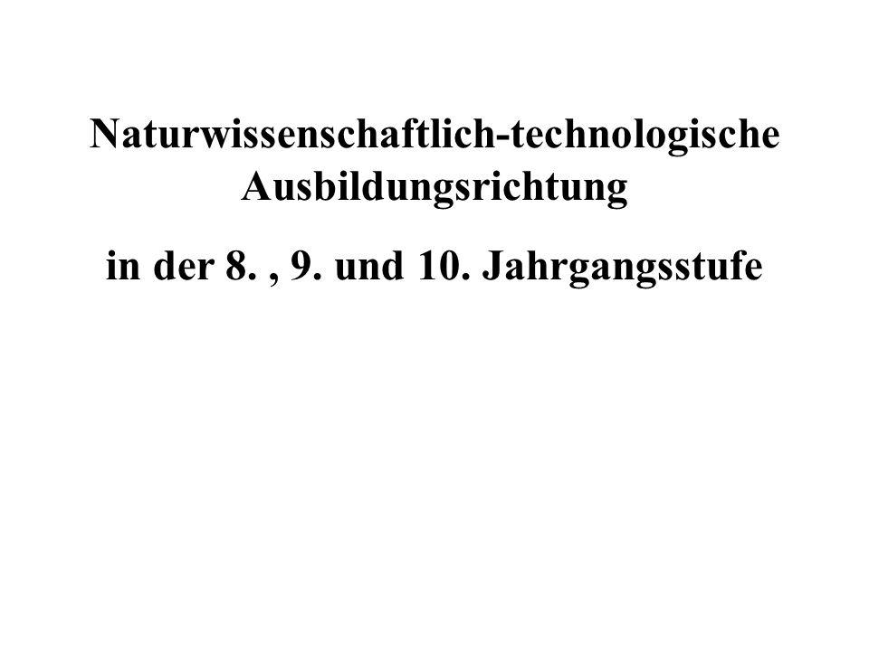 Naturwissenschaftlich-technologische Ausbildungsrichtung in der 8., 9. und 10. Jahrgangsstufe